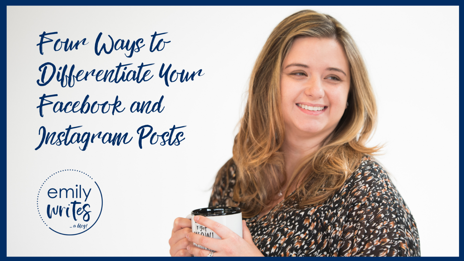Four Ways to Differentiate Your Facebook and Instagram Posts