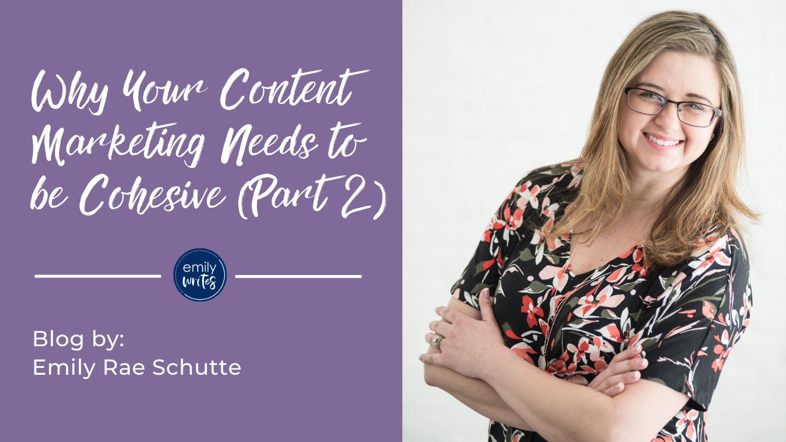 Why Your Content Marketing Needs to be Cohesive (Part 2)
