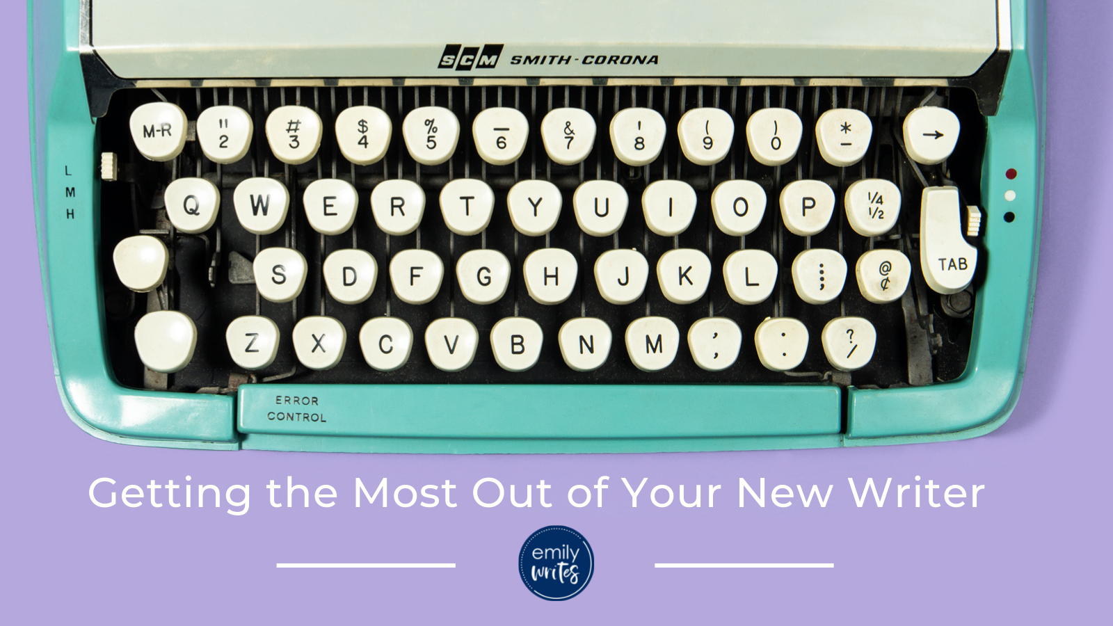 typewriter - how to get the most out of your new writer