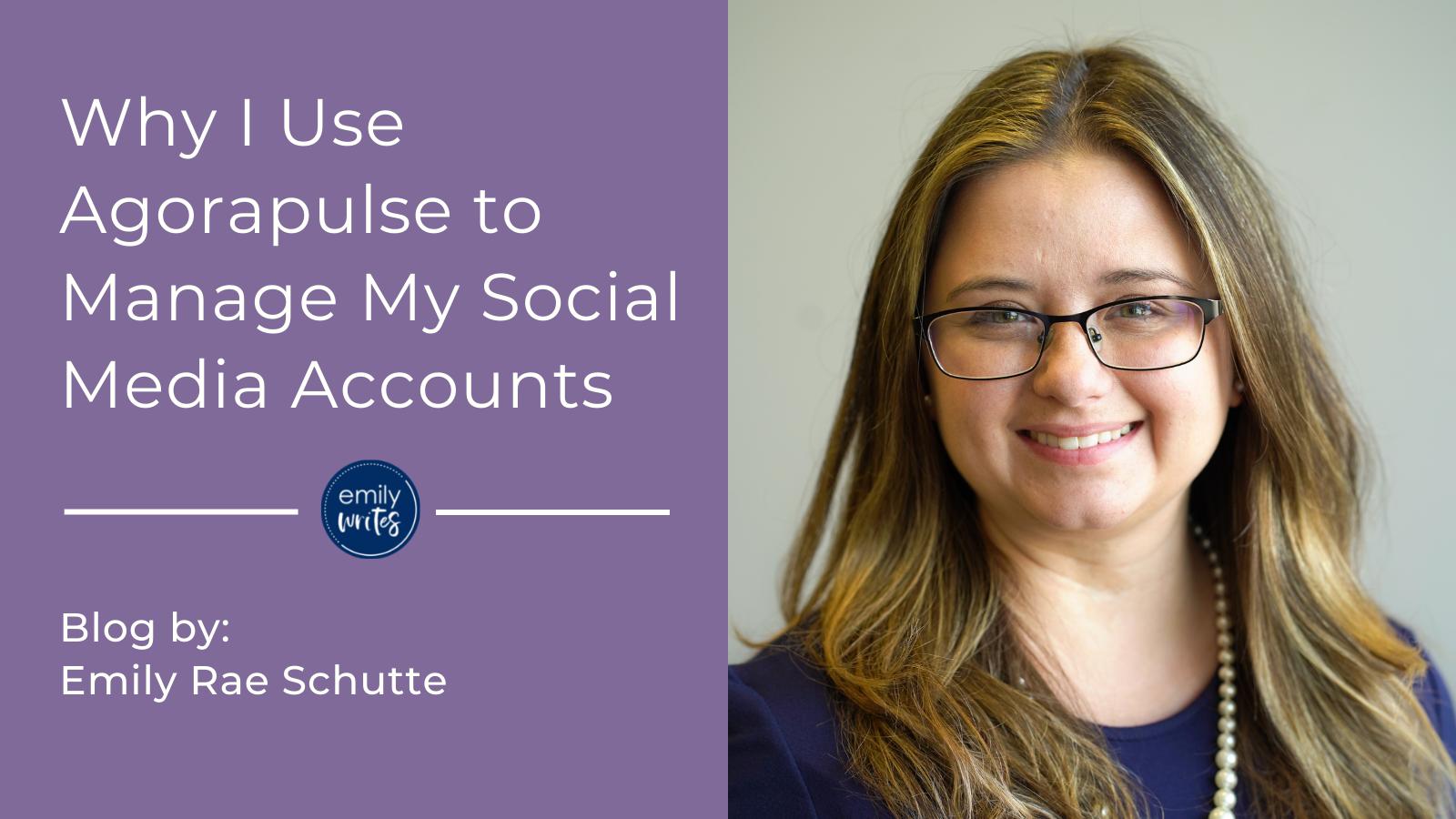 Why I Use Agorapulse to Manage My Social Media Accounts